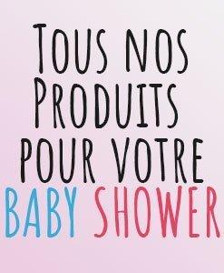 6 - Tous nos produits Baby Shower